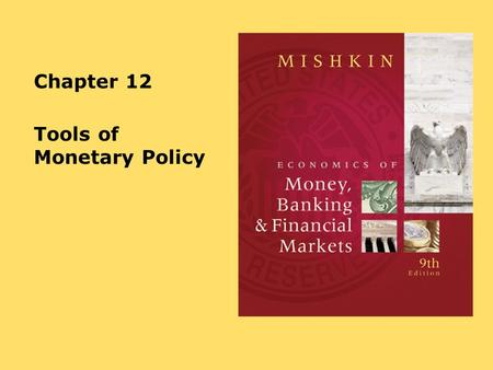 Chapter 12 Tools of Monetary Policy. 15-2 Tools of Monetary Policy Open market operations –Affect the quantity of reserves and the monetary base Changes.