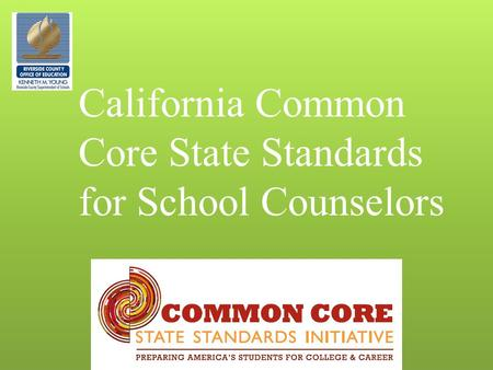 California Common Core State Standards for School Counselors.