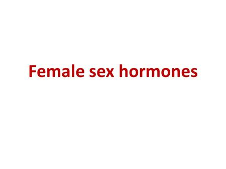 "Female sex hormones. 2 Gonadotropin releasing hormone (GnRH) Released in ""pulsalite manner"" from the hypothalamus and acts on Pituitary to stimulate the."