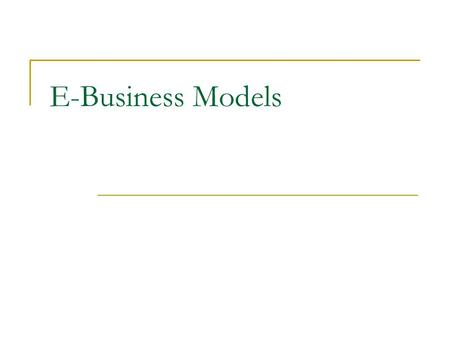 E-Business Models. Table of Contents 3.1 Introduction 3.2 Storefront Model 3.2.1 Shopping Cart Technology 3.2.2 Online Shopping Malls 3.3 Auction Model.