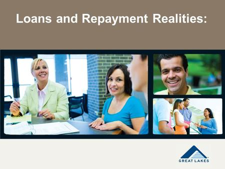 Loans and Repayment Realities:. Today's Objectives Repayment Options Public Service Loan Forgiveness Deferment and Forbearance Resources available to.