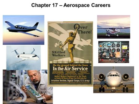 Chapter 17 – Aerospace Careers. Questions / Comments.