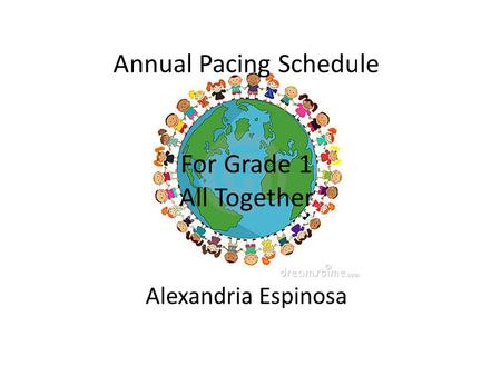 Annual Pacing Schedule For Grade 1 All Together Alexandria Espinosa.