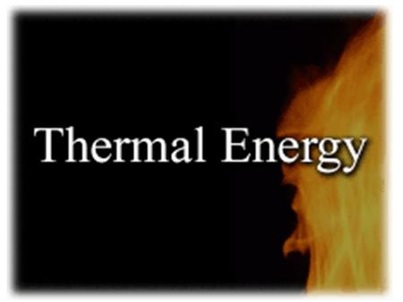 Thermal energy, temperature & heat Different objects at the same temperature can have different energies. You may be used to thinking about thermal energy.