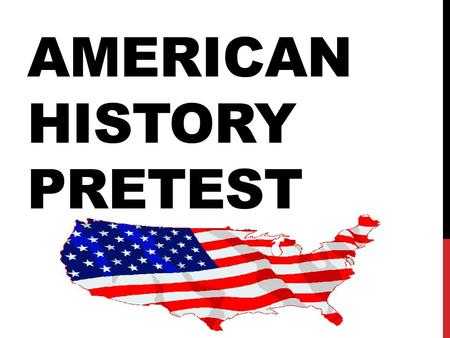 AMERICAN HISTORY PRETEST. WHO IS CREDITED WITH DISCOVERING AMERICA?