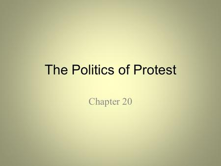 The Politics of Protest Chapter 20. Students and the Counter Culture Chapter 20 section1.