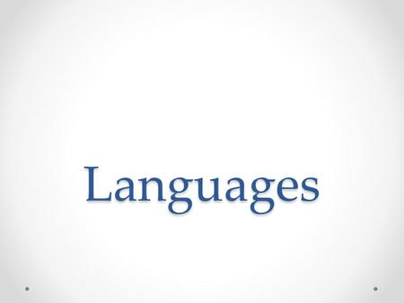 Languages. 1. Language An organized system of spoken (and usually written) words which give people the ability to communicate.