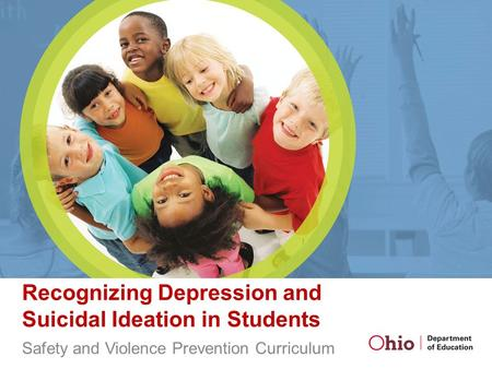 Recognizing Depression and Suicidal Ideation in Students Safety and Violence Prevention Curriculum.