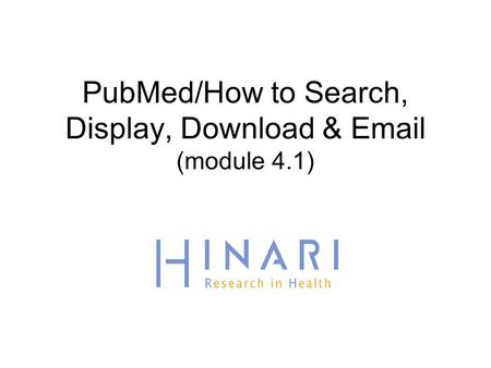 PubMed/How to Search, Display, Download & Email (module 4.1)