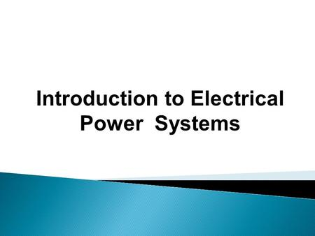 Introduction to Electrical <strong>Power</strong> Systems.  Name : 1) Malakiya Vipul130360111005  2) Jay Parmar130360111006  3) Hiren Ramani130360111007  4) Kishor.