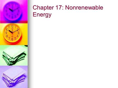 Chapter 17: Nonrenewable Energy. Fossil Fuels Chapter 17, Section 1.