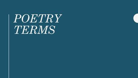 POETRY TERMS. alliteration repetition of consonant sounds at the beginning of words. Some famous examples of alliteration are tongue twisters such as.