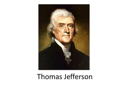 "Thomas Jefferson. ""Revolution of 1800"" Election Details Jefferson's Reaction to the Election Jefferson's Response to Federalist Policies – Attempts at."