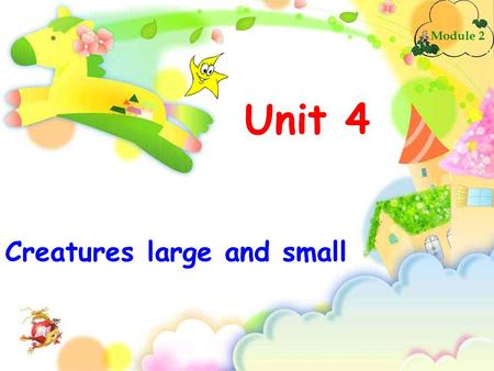 Unit 4 Creatures large and small Module 2. Grammar.