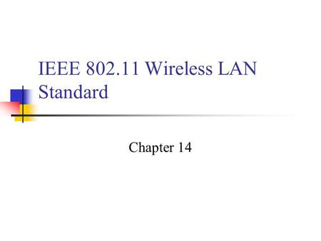 IEEE 802.11 Wireless LAN Standard Chapter 14. IEEE 802 Protocol Layers.