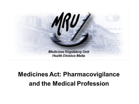 Medicines Act: Pharmacovigilance and the Medical Profession.