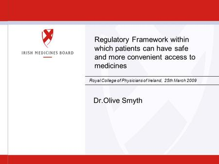 Date Insert on Master Slide Slide 1 Regulatory Framework within which patients can have safe and more convenient access to medicines Royal College of Physicians.
