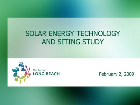 SOLAR ENERGY TECHNOLOGY AND SITING STUDY February 2, 2009.