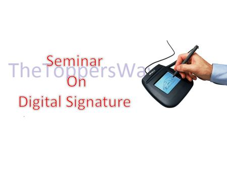 Content Introduction History What is Digital Signature Why Digital Signature Basic Requirements How the Technology Works Approaches.