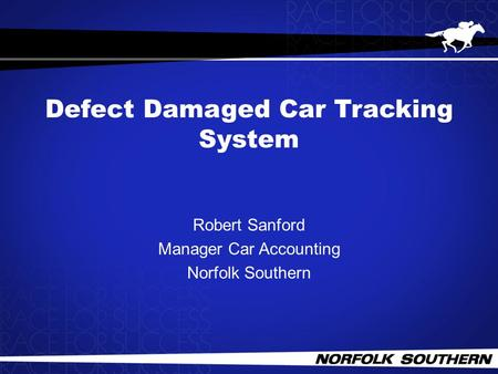 Defect Damaged Car Tracking System Robert Sanford Manager Car Accounting Norfolk Southern.