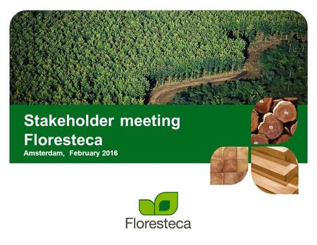 Stakeholder meeting Floresteca Amsterdam, February 2016.