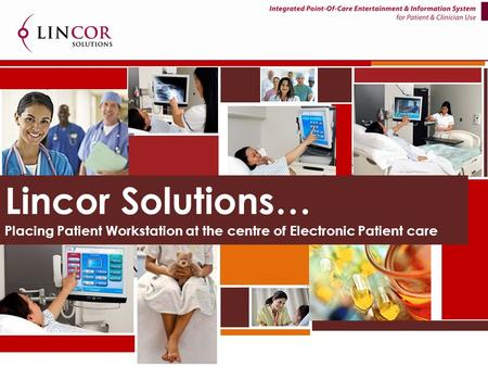 Lincor Solutions… Placing Patient Workstation at the centre of Electronic Patient care.