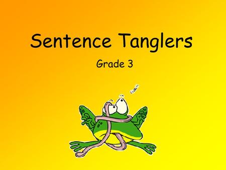 Sentence Tanglers Grade 3 A double negative in a sentence is a sentence contains two negative words: He doesn't even know no one. My sister used to play..