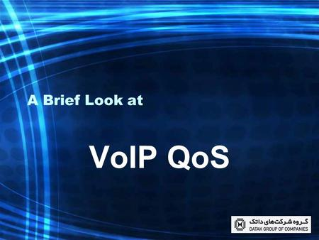 A Brief Look at VoIP QoS. Why is VoIP QoS important? PSTNs have played the first role in voice communications for a long time. But future is going to.