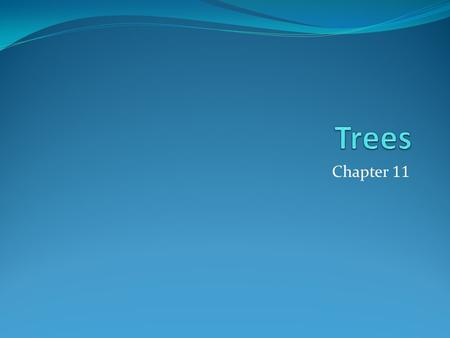 Chapter 11. Chapter Summary Introduction to Trees Applications of Trees (not currently included in overheads) Tree Traversal Spanning Trees Minimum Spanning.