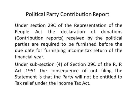 Political Party Contribution Report Under section 29C of the Representation of the People Act the declaration of donations (Contribution reports) received.