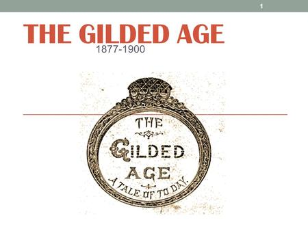 THE GILDED AGE 1877-1900 1. Essential Question What political problems did Americans face at the turn of the 20th century? 2.