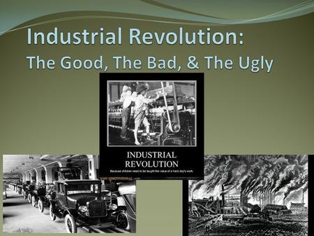 The Industrial Revolution (I.R.) changed the world and American Society = before all things made by hand It started in England around the 1750's and spread.