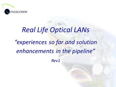 "Real Life Optical LANs ""experiences so far and solution enhancements in the pipeline"" Rev1."