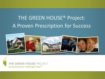 THE GREEN HOUSE® Project: A Proven Prescription for Success.