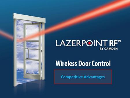 Competitive Advantages. Every Auto Door Project Should Use LazerPoint RF™ Wireless Example Cost to Install 2 Wired Switches (Surface Mount) Equipment: