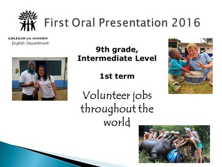 9th grade, Intermediate Level 1st term Volunteer jobs throughout the world English Department.