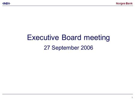 Norges Bank 1 Executive Board meeting 27 September 2006.