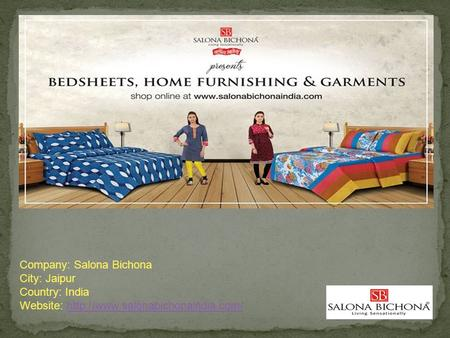 Company: Salona Bichona City: Jaipur Country: India Website: