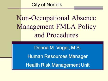 Non-Occupational Absence Management FMLA Policy and Procedures City of Norfolk.