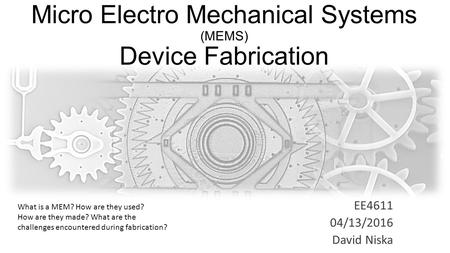 Micro Electro Mechanical Systems (MEMS) Device Fabrication