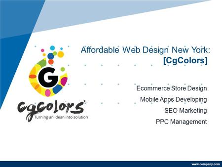 Www.company.com Affordable Web Design New York: [CgColors]] Ecommerce Store Design Mobile Apps Developing SEO Marketing PPC Management.