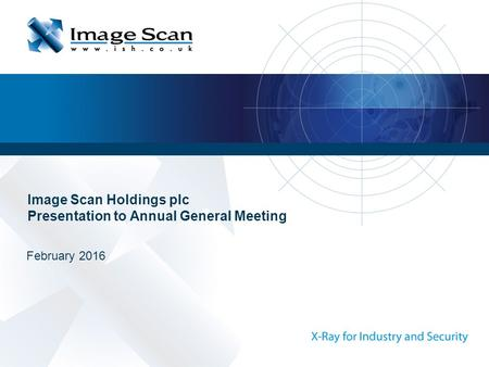 February 2016 Image Scan Holdings plc Presentation to Annual General Meeting.