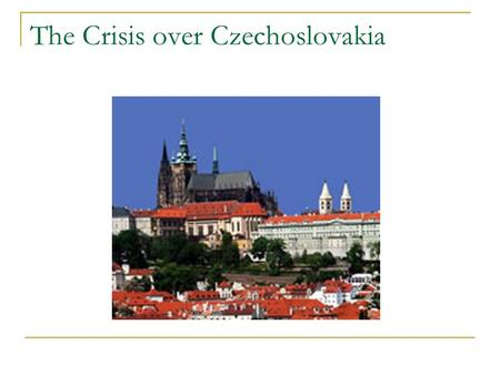 The Crisis over Czechoslovakia. Czechoslovakia 1938.