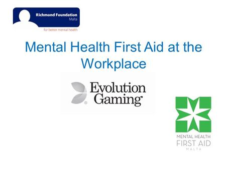 Mental Health First Aid at the Workplace. What is Mental Health First Aid? Mental health first aid is the help provided to a person developing a mental.