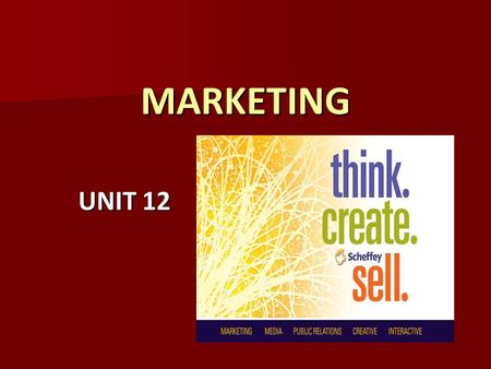 MARKETING UNIT 12. WHAT IS MARKETING? CHOOSE THE BEST DEFINITION. ' The aim of marketing is to make selling superfluous.'- Peter Drucker (i.e. you must.