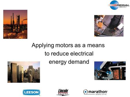 Applying motors as a means to reduce electrical energy demand.