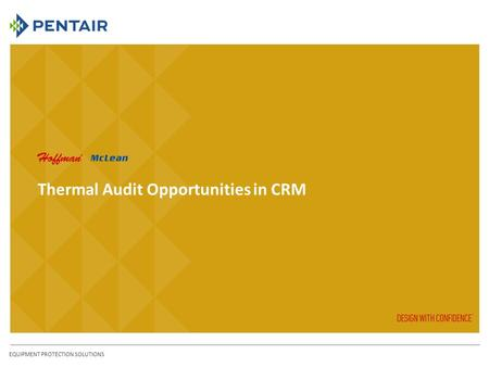 Thermal Audit Opportunities in CRM EQUIPMENT PROTECTION SOLUTIONS.