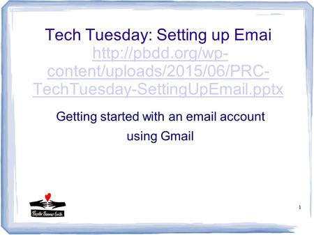 1 Tech Tuesday: Setting up Emai  content/uploads/2015/06/PRC- TechTuesday-SettingUp .pptxhttp://pbdd.org/wp- content/uploads/2015/06/PRC-