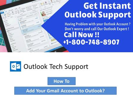 Outlook Tech Support Add Your Gmail Account to Outlook? How To.
