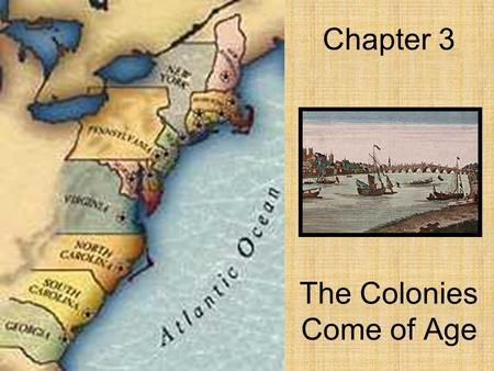 Chapter 3 The Colonies Come of Age. Chapter 3.1 England and Its Colonies.